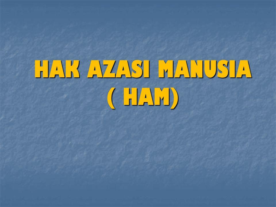 HAK AZASI MANUSIA ( HAM)