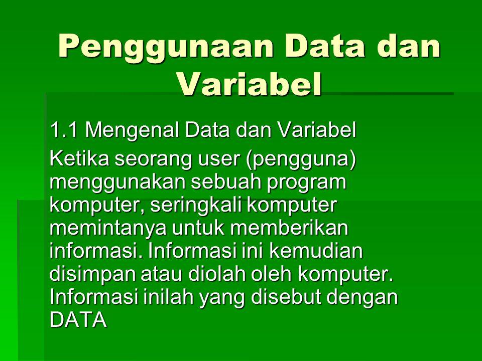 Penggunaan Data dan Variabel