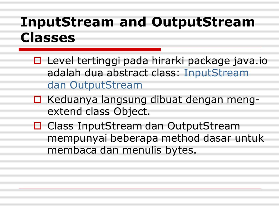 InputStream and OutputStream Classes
