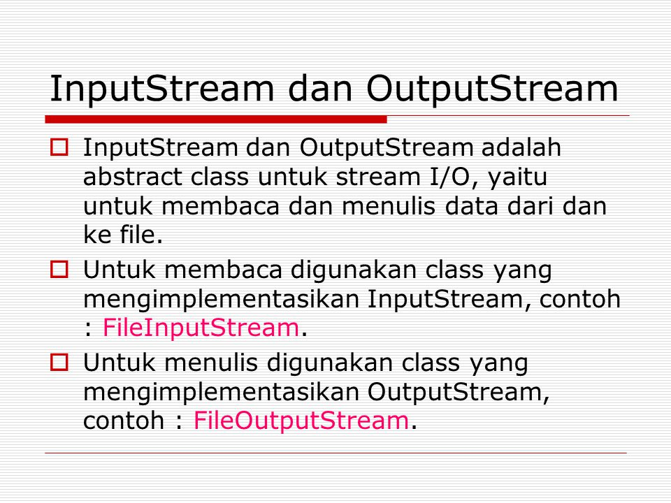 InputStream dan OutputStream