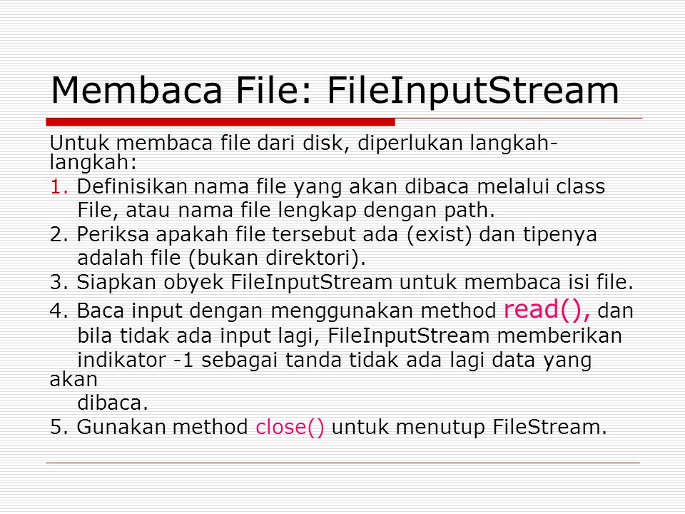 Membaca File: FileInputStream
