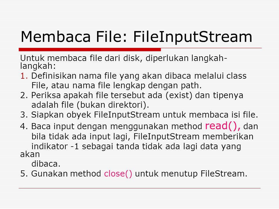 Membaca File: FileInputStream