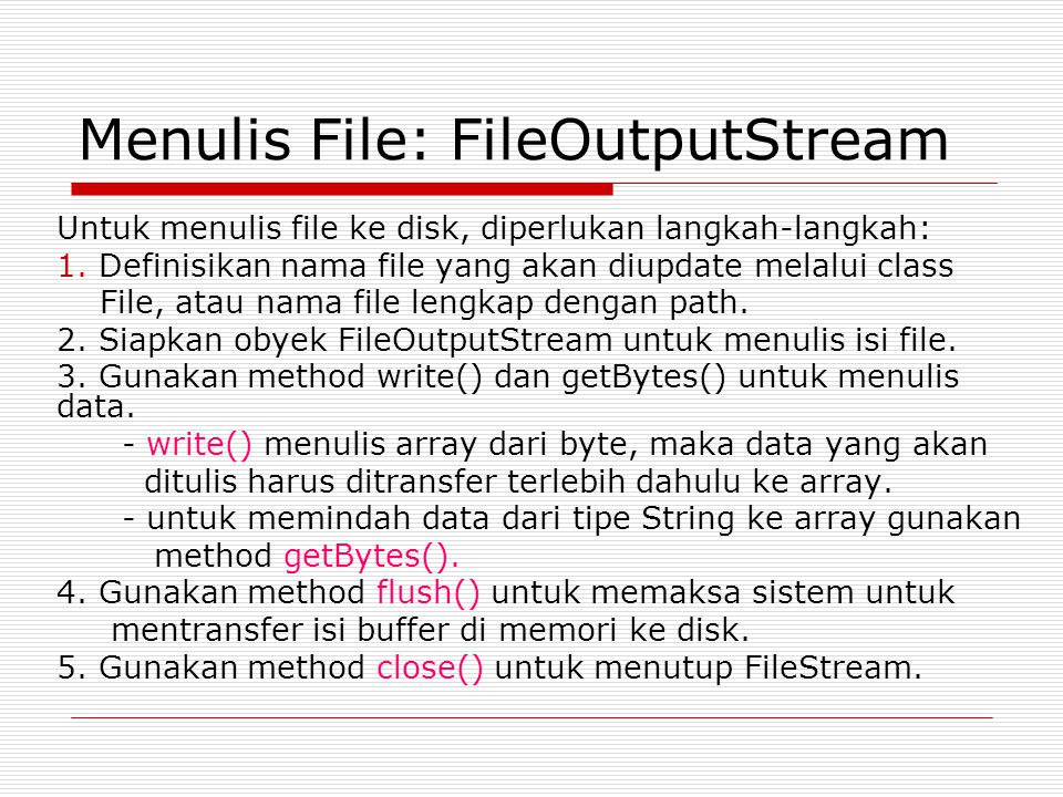 Menulis File: FileOutputStream