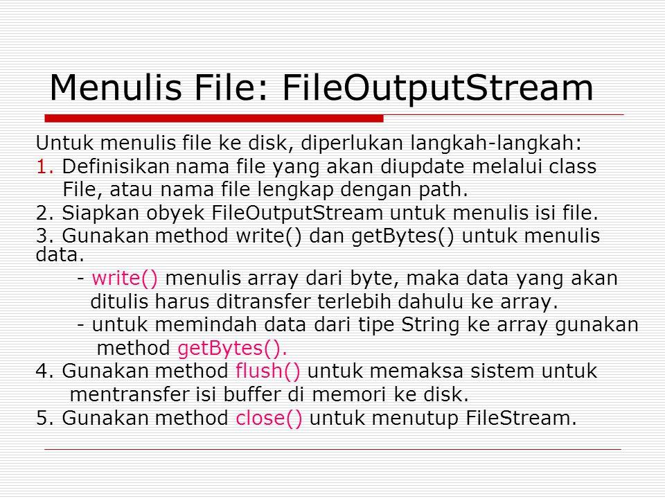 Menulis File: FileOutputStream