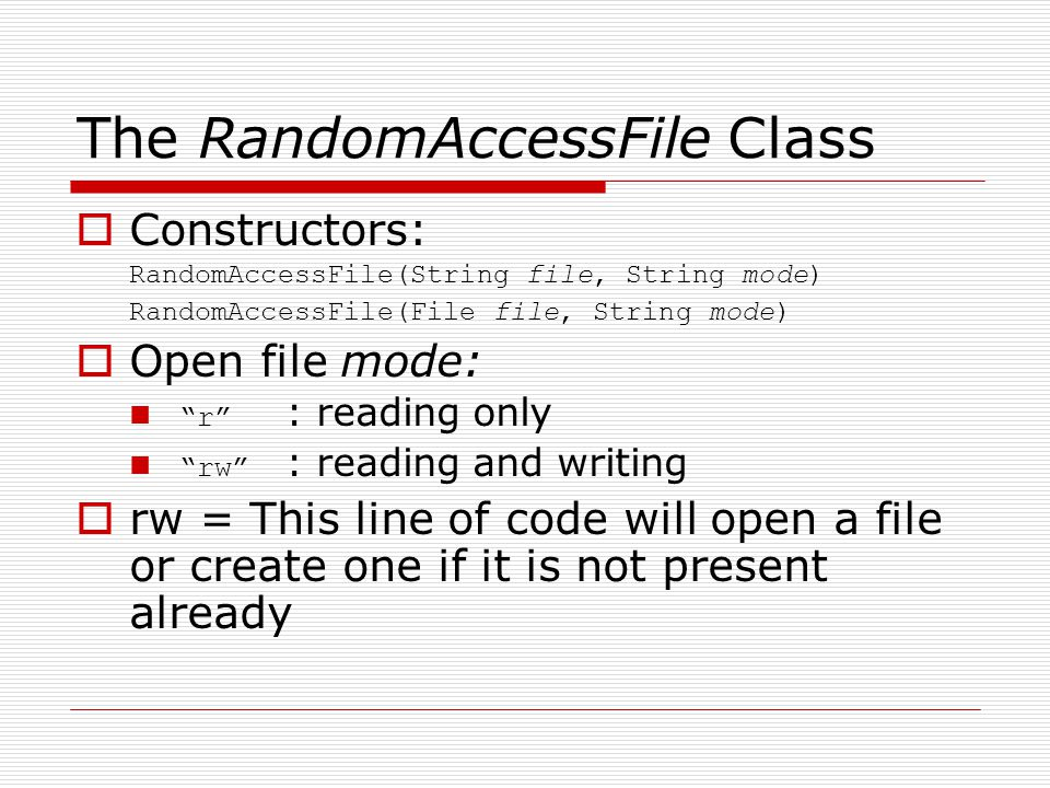 The RandomAccessFile Class