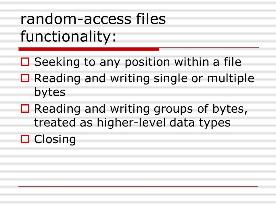 random-access files functionality: