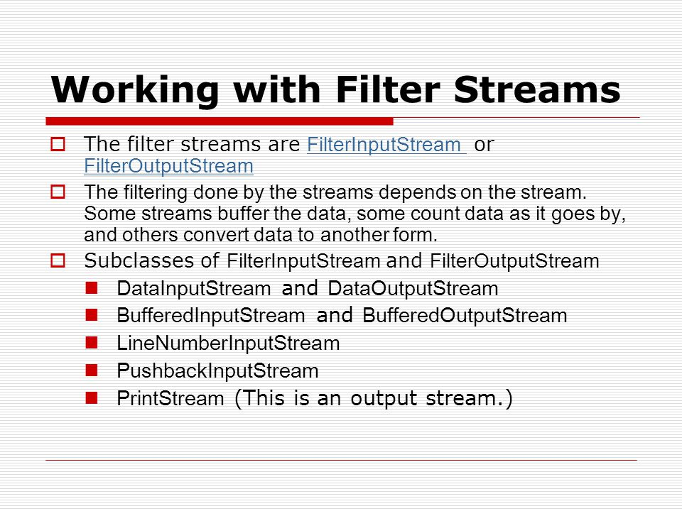 Working with Filter Streams