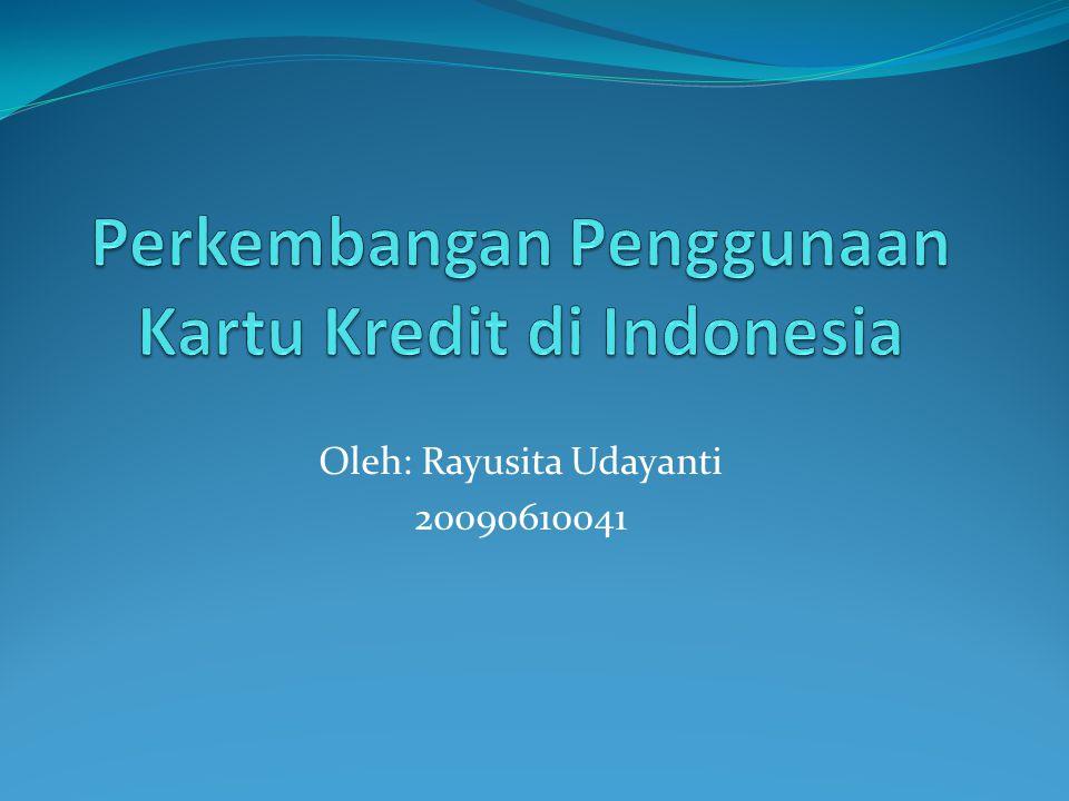 Perkembangan Penggunaan Kartu Kredit di Indonesia