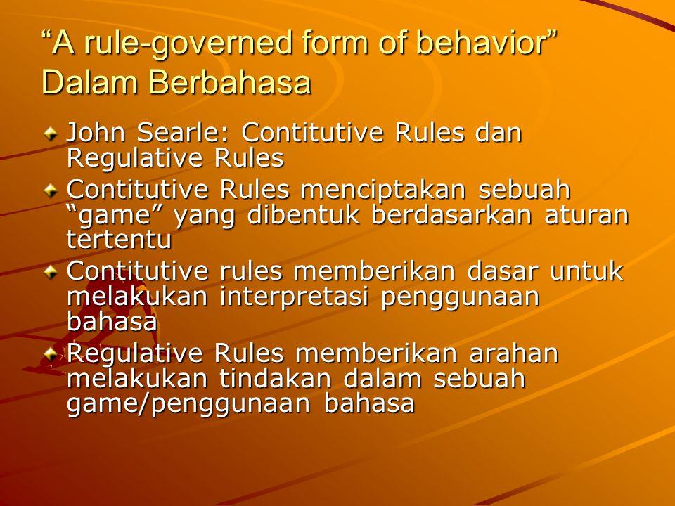 A rule-governed form of behavior Dalam Berbahasa