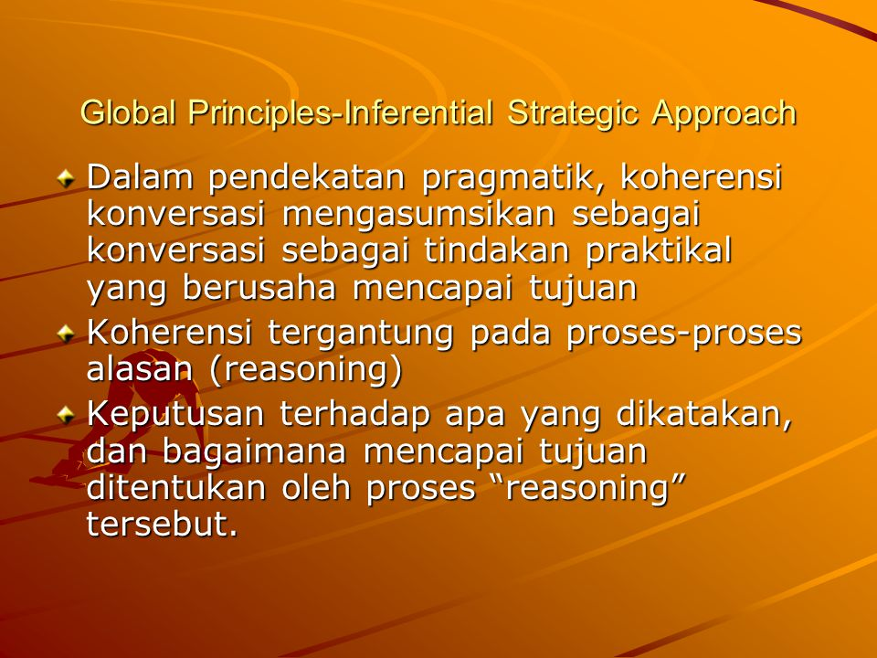 Global Principles-Inferential Strategic Approach