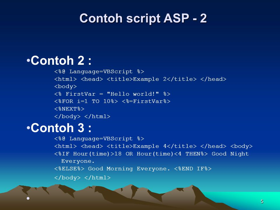 Contoh script ASP - 2 Contoh 2 : Contoh 3 :