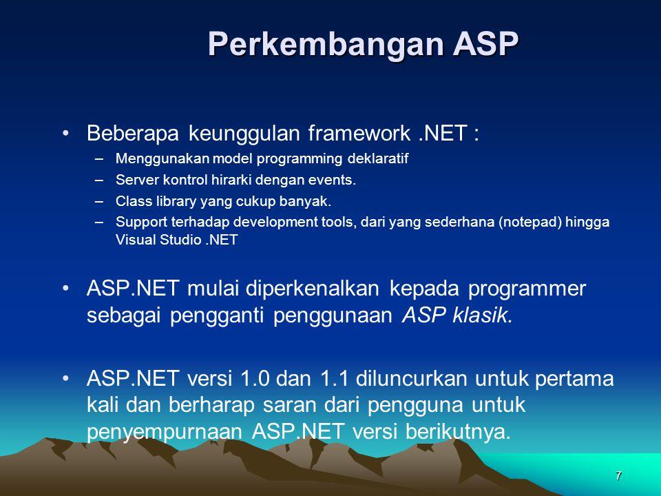 Perkembangan ASP Beberapa keunggulan framework .NET :