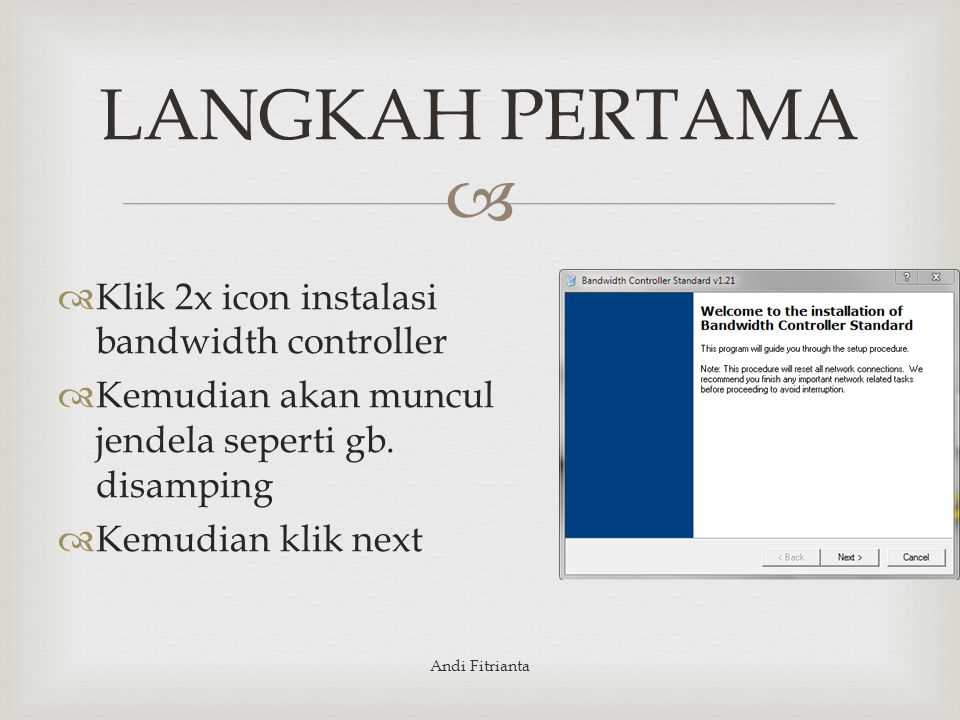 LANGKAH PERTAMA Klik 2x icon instalasi bandwidth controller