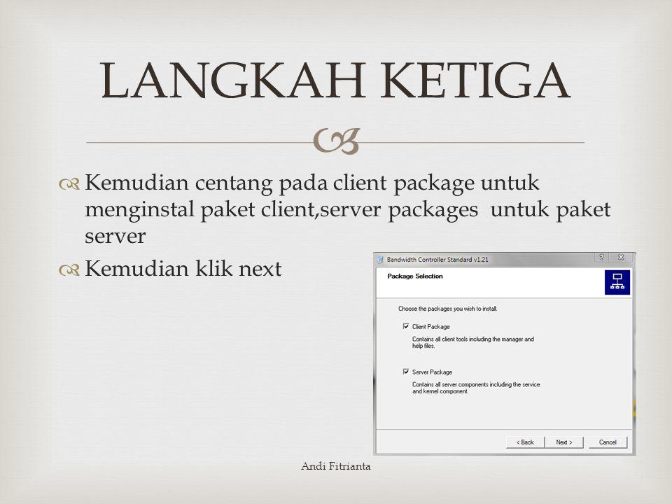 LANGKAH KETIGA Kemudian centang pada client package untuk menginstal paket client,server packages untuk paket server.