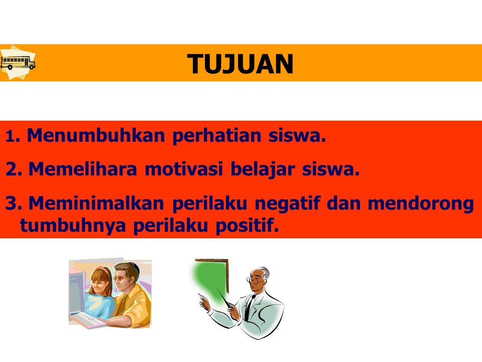 TUJUAN 2. Memelihara motivasi belajar siswa.