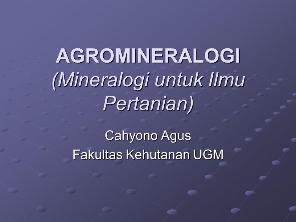 AGROMINERALOGI (Mineralogi untuk Ilmu Pertanian)