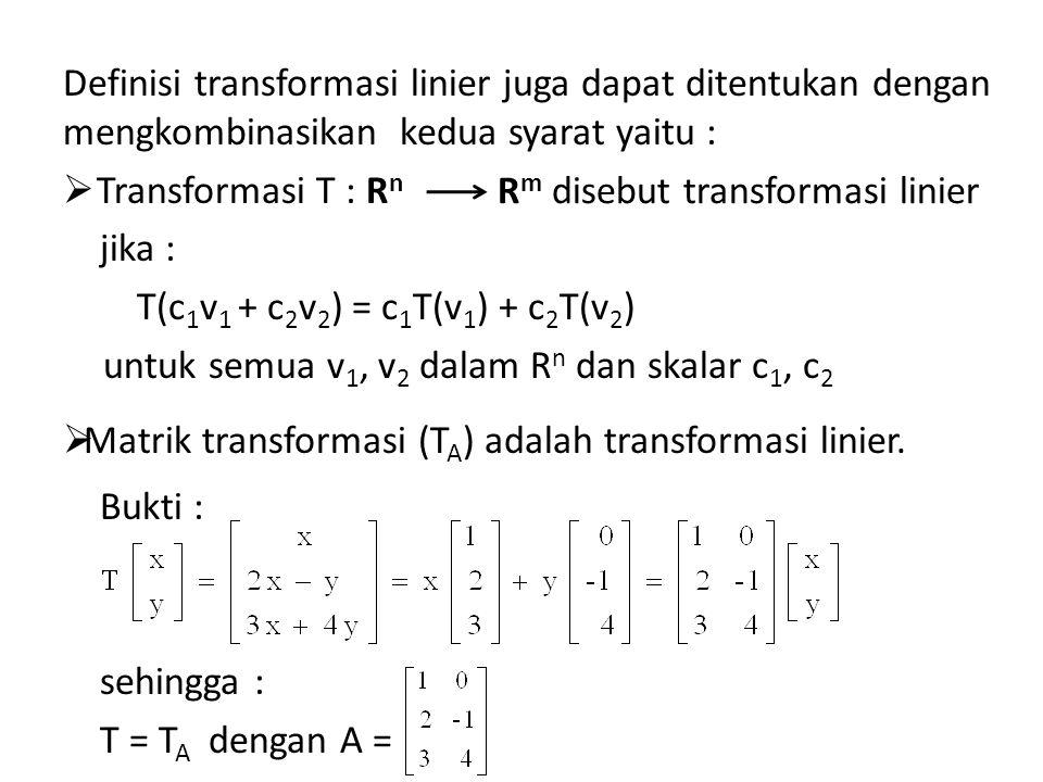 Definisi transformasi linier juga dapat ditentukan dengan mengkombinasikan kedua syarat yaitu :