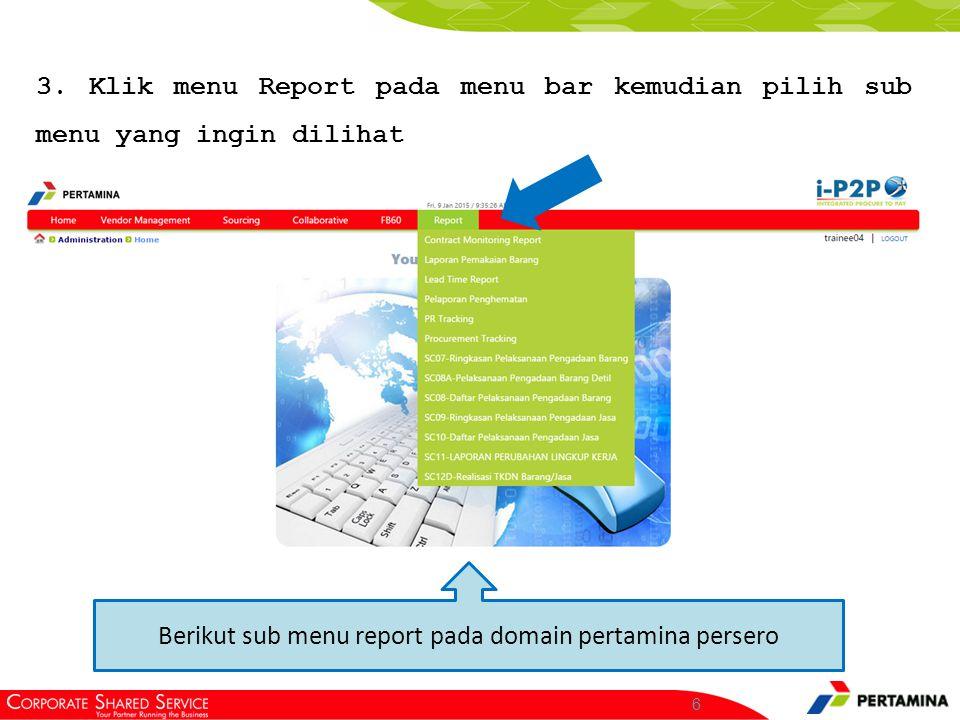 Berikut sub menu report pada domain Pertamina EP