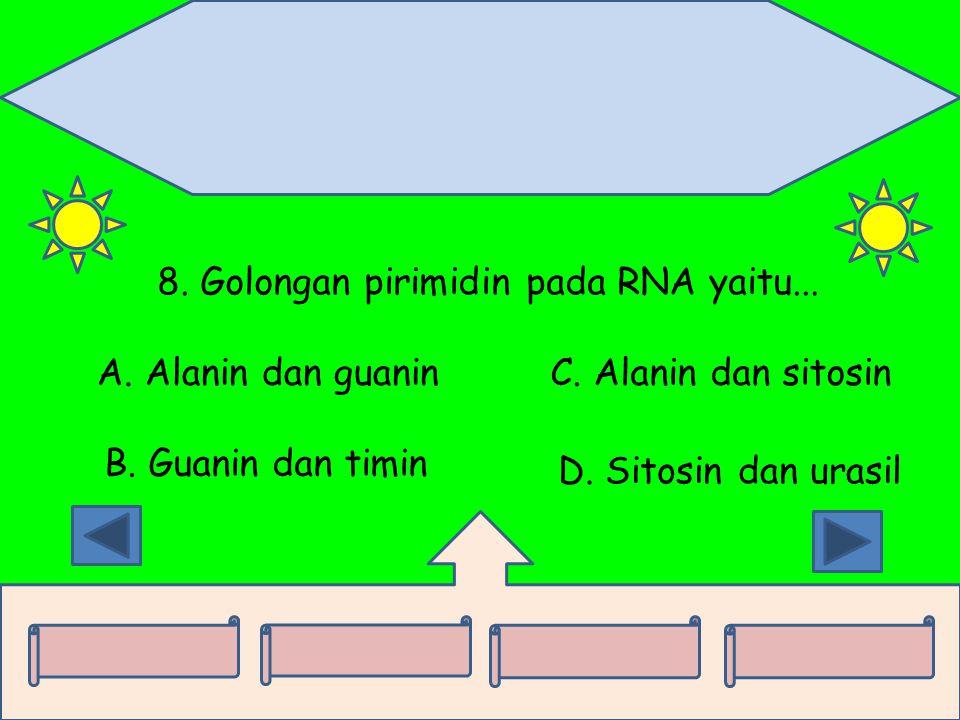 8. Golongan pirimidin pada RNA yaitu...