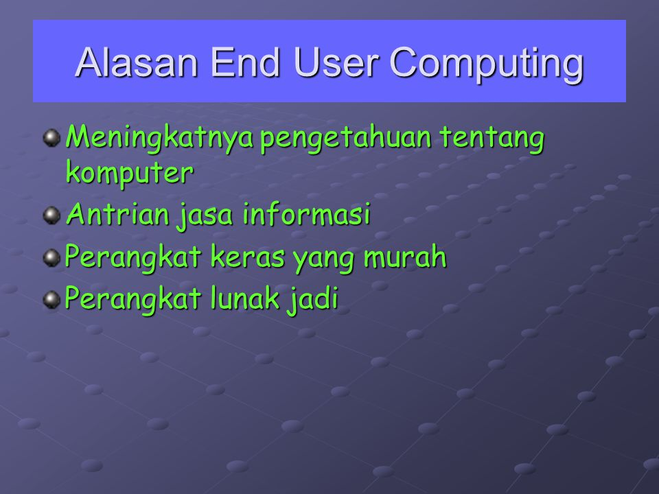 Alasan End User Computing