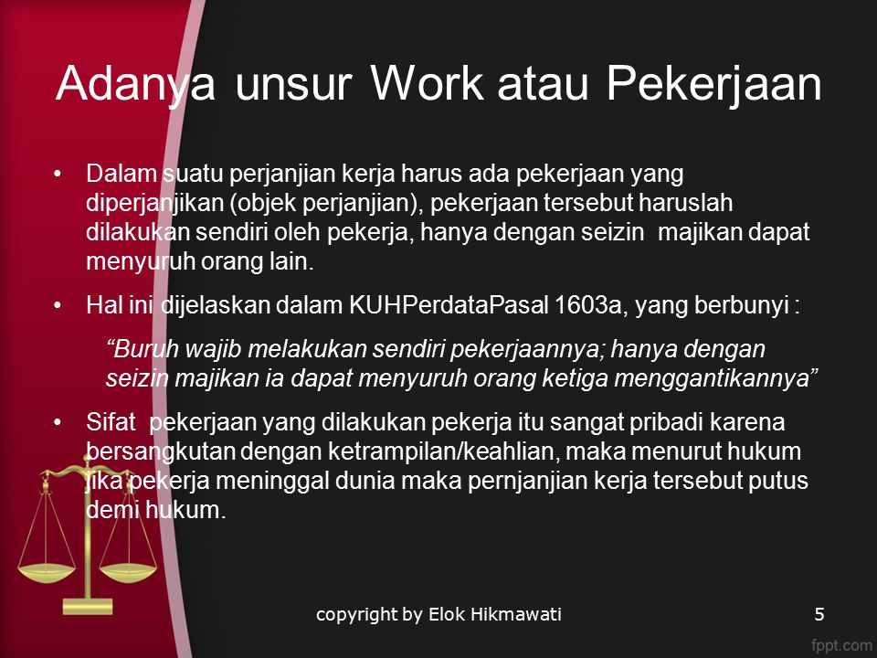 Adanya unsur Work atau Pekerjaan