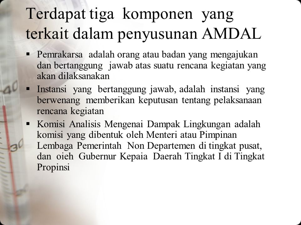 Terdapat tiga komponen yang terkait dalam penyusunan AMDAL