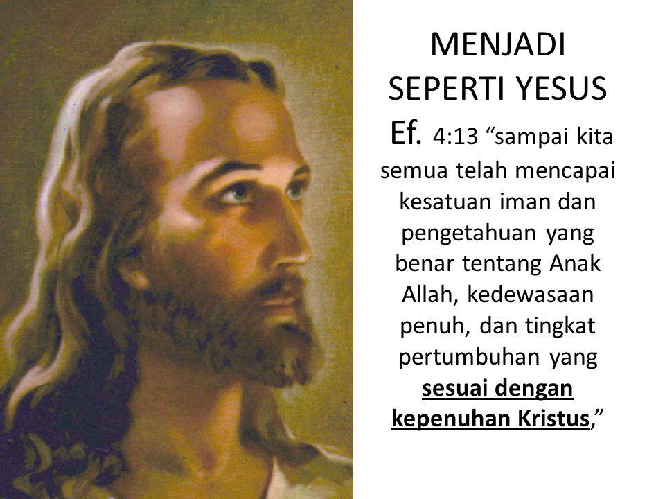 MENJADI SEPERTI YESUS Ef