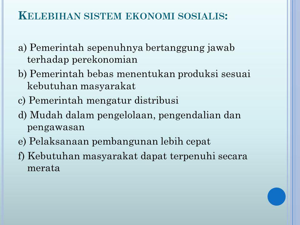 Kelebihan sistem ekonomi sosialis: