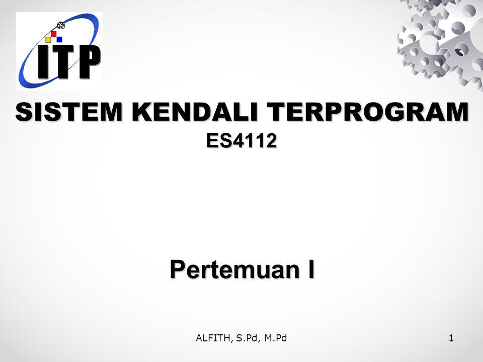 SISTEM KENDALI TERPROGRAM ES4112 Pertemuan I