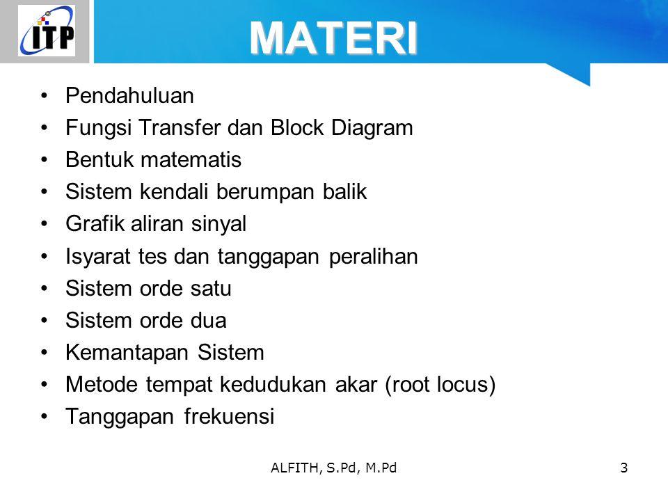 MATERI Pendahuluan Fungsi Transfer dan Block Diagram Bentuk matematis