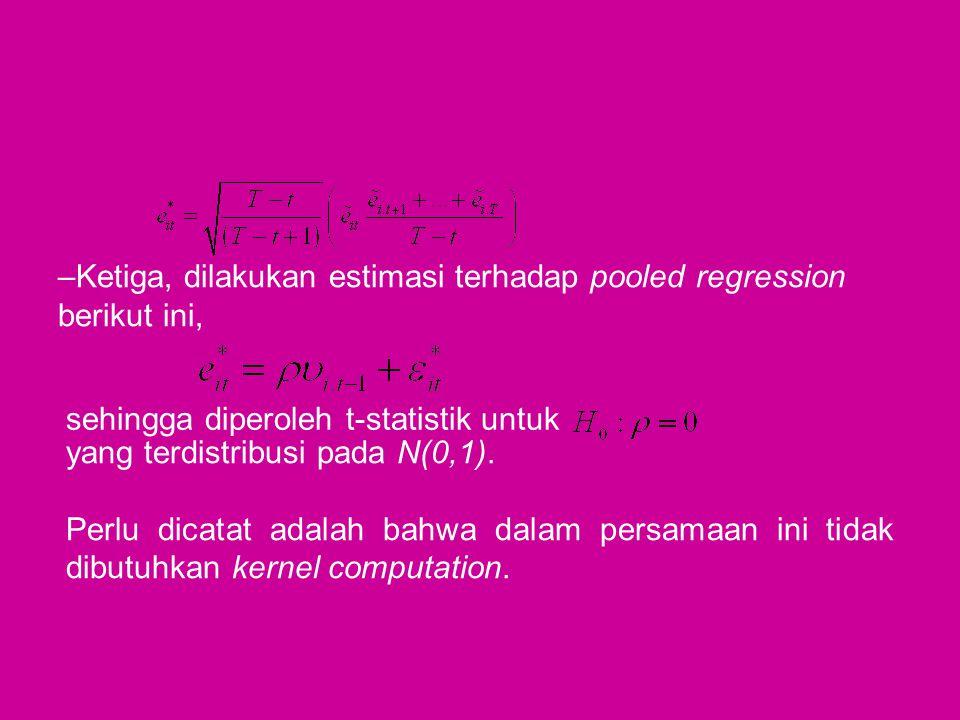 Ketiga, dilakukan estimasi terhadap pooled regression berikut ini,