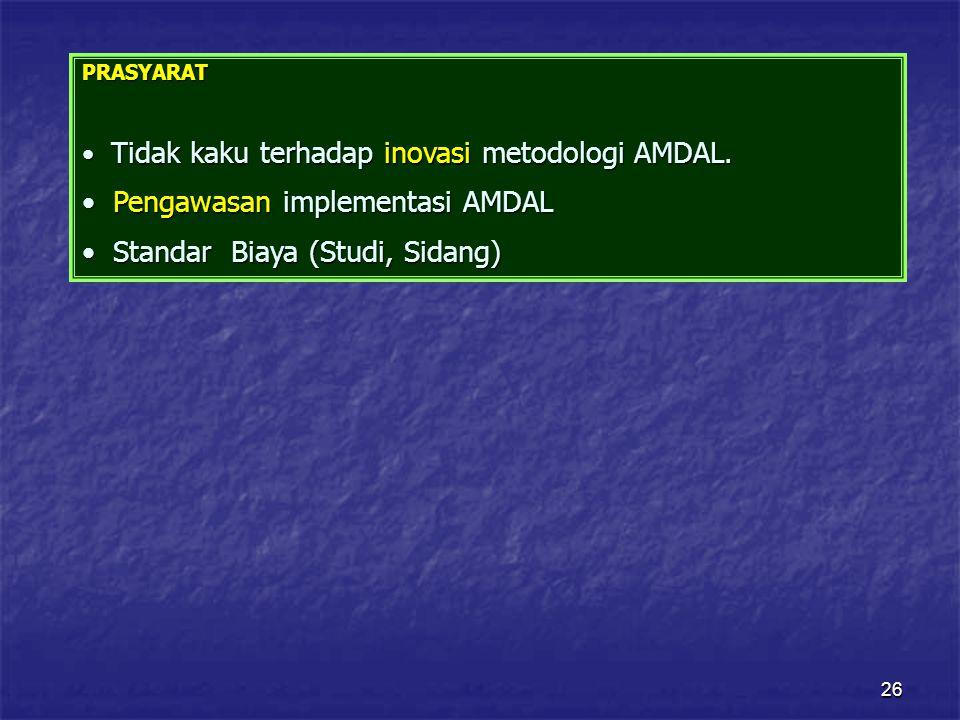 Pengawasan implementasi AMDAL Standar Biaya (Studi, Sidang)