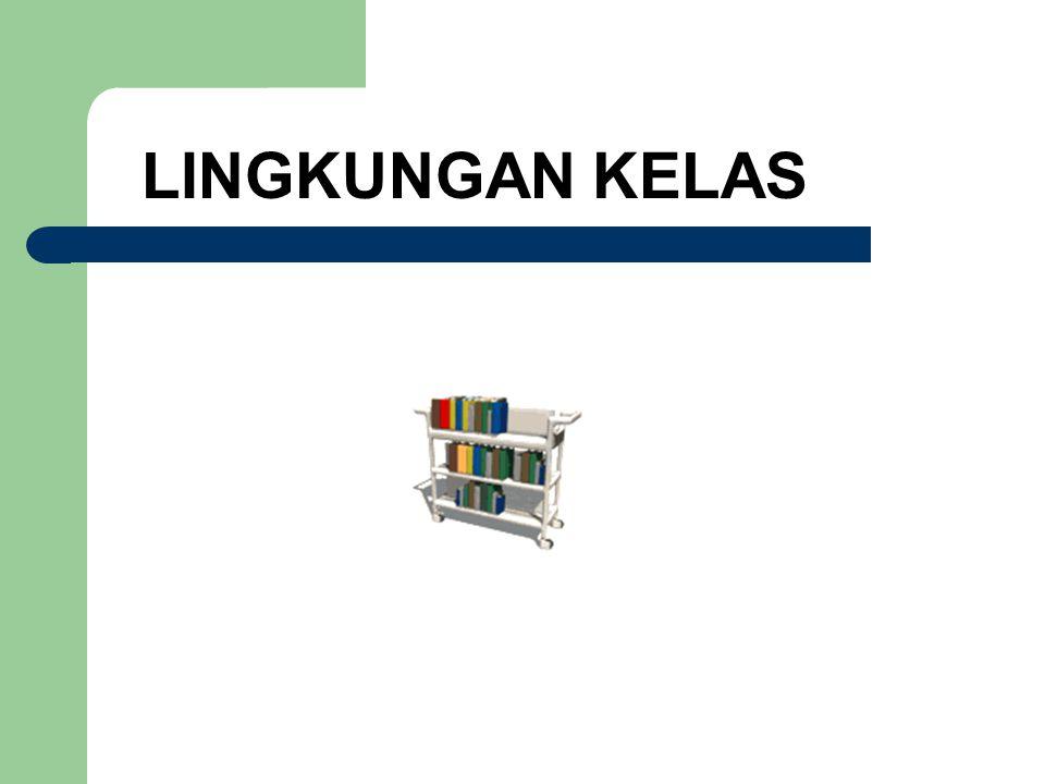 LINGKUNGAN KELAS