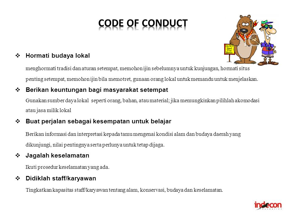 CODE OF CONDUCT Hormati budaya lokal.