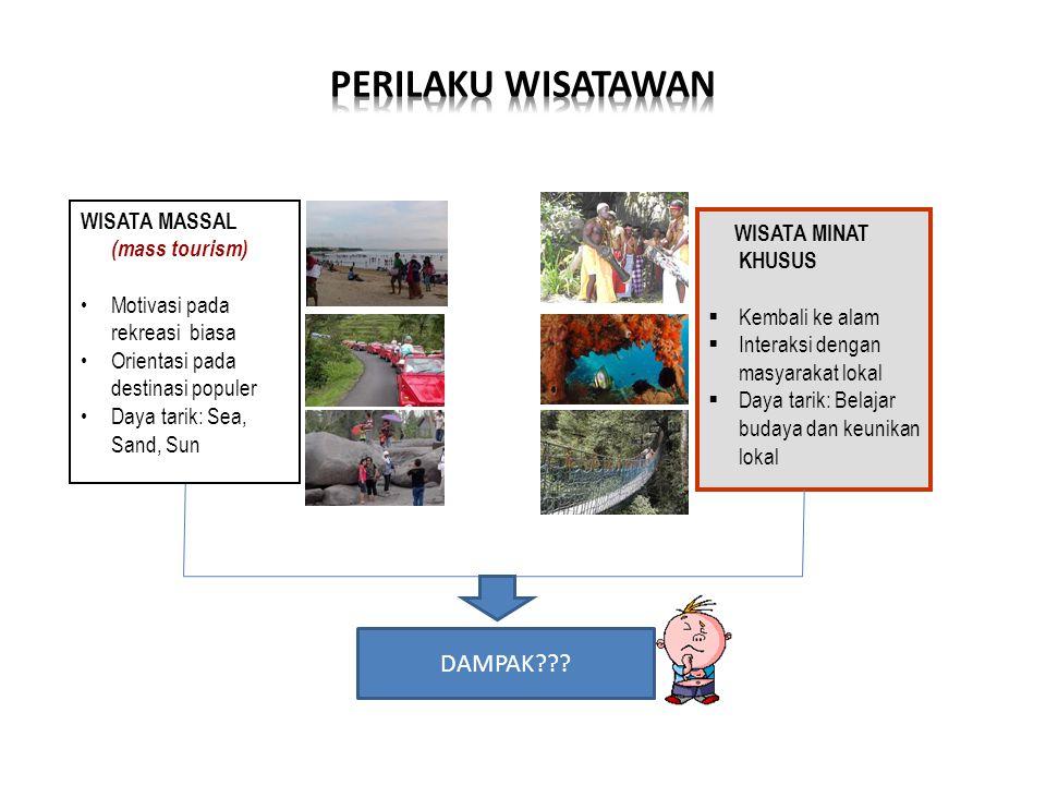 PERILAKU WISATAWAN DAMPAK WISATA MASSAL (mass tourism)