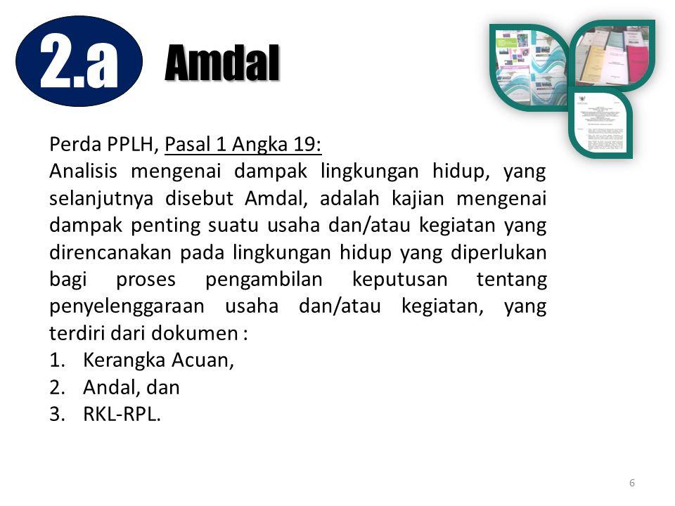 2.a Amdal Perda PPLH, Pasal 1 Angka 19: