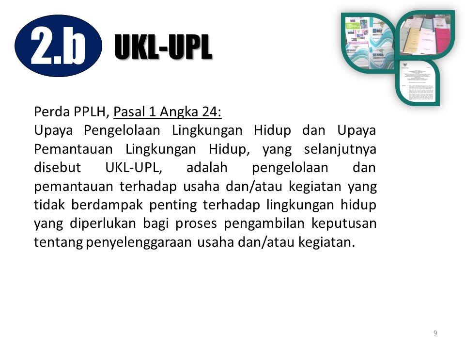2.b UKL-UPL Perda PPLH, Pasal 1 Angka 24: