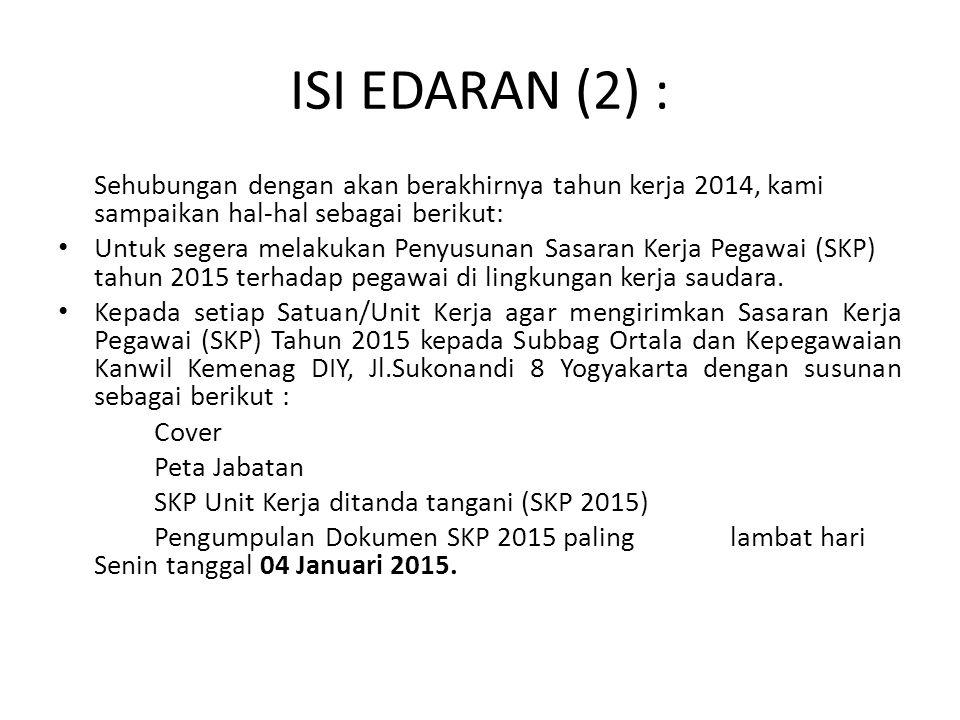 ISI EDARAN (2) : Sehubungan dengan akan berakhirnya tahun kerja 2014, kami sampaikan hal-hal sebagai berikut: