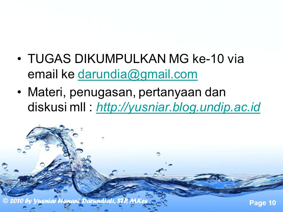TUGAS DIKUMPULKAN MG ke-10 via email ke darundia@gmail.com