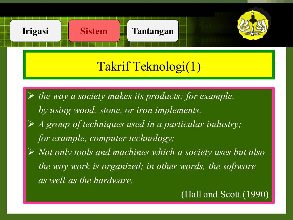 Takrif Teknologi(1) the way a society makes its products; for example,