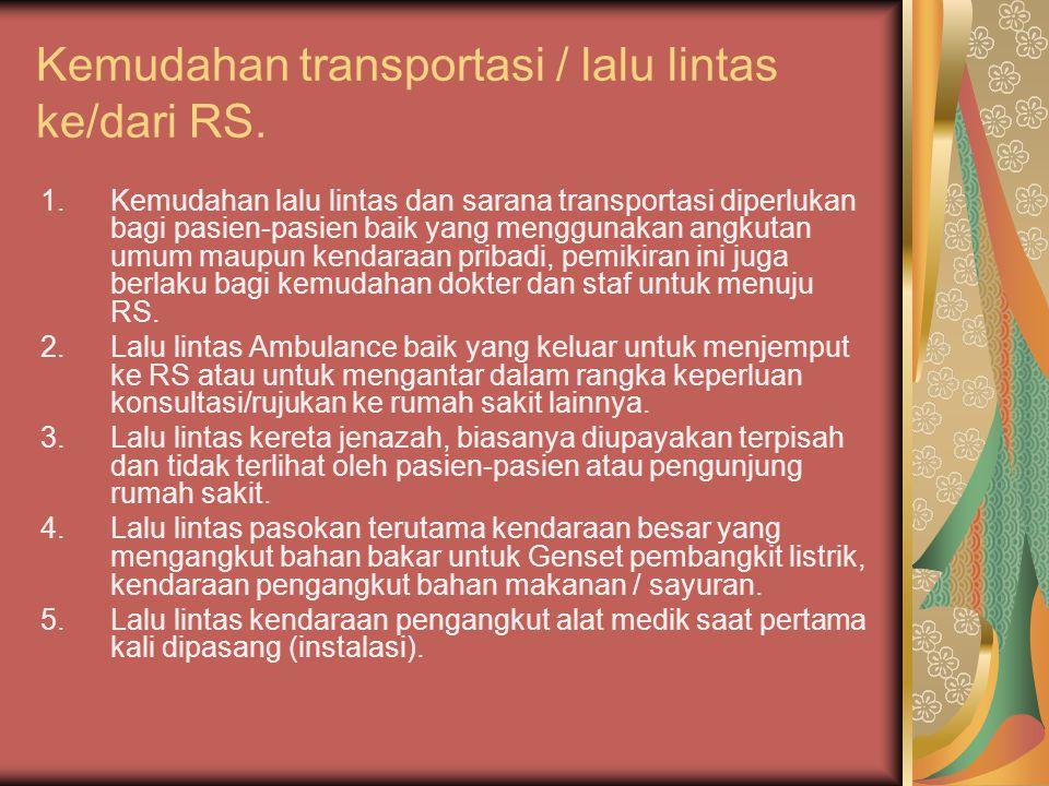 Kemudahan transportasi / lalu lintas ke/dari RS.