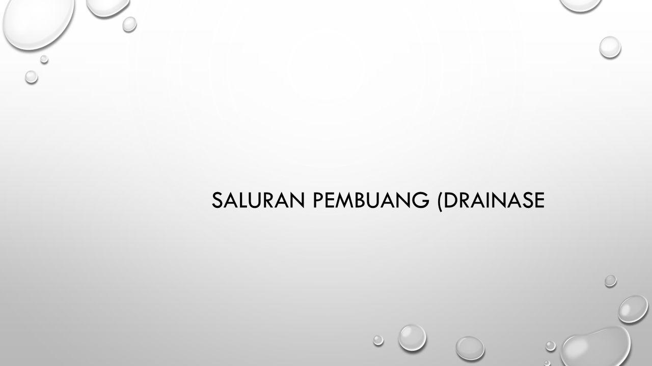 SALURAN PEMBUANG (DRAINASE