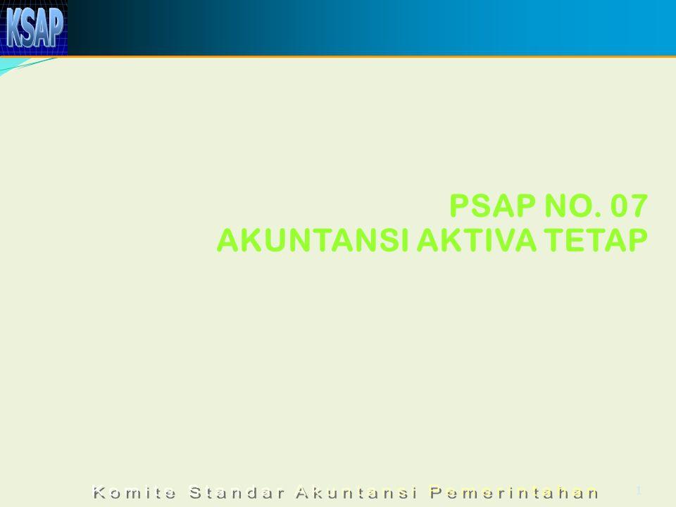 PSAP NO. 07 AKUNTANSI AKTIVA TETAP