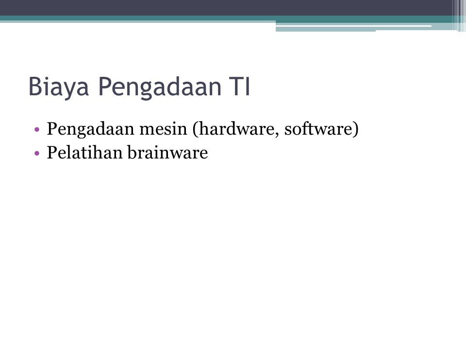 Biaya Pengadaan TI Pengadaan mesin (hardware, software)