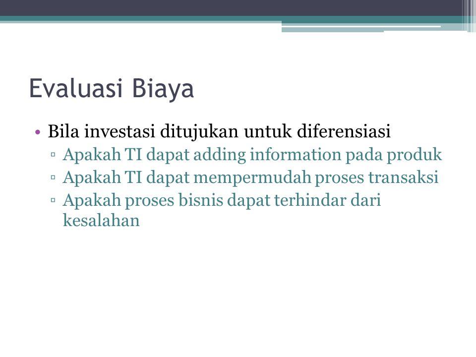 Evaluasi Biaya Bila investasi ditujukan untuk diferensiasi