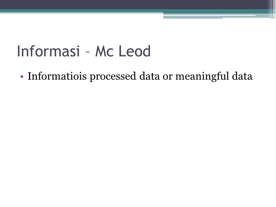 Informasi – Mc Leod Informatiois processed data or meaningful data