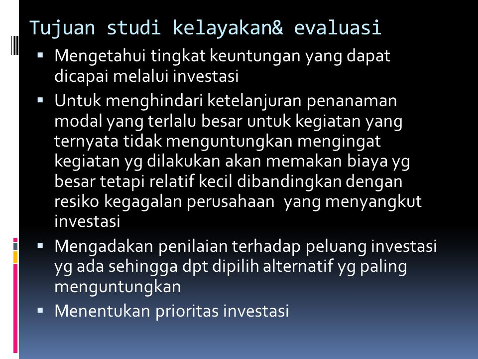 Tujuan studi kelayakan& evaluasi
