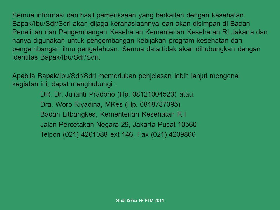 DR. Dr. Julianti Pradono (Hp. 08121004523) atau