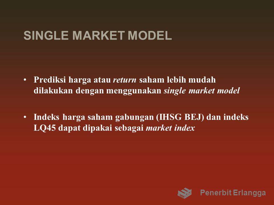 SINGLE MARKET MODEL Prediksi harga atau return saham lebih mudah dilakukan dengan menggunakan single market model.