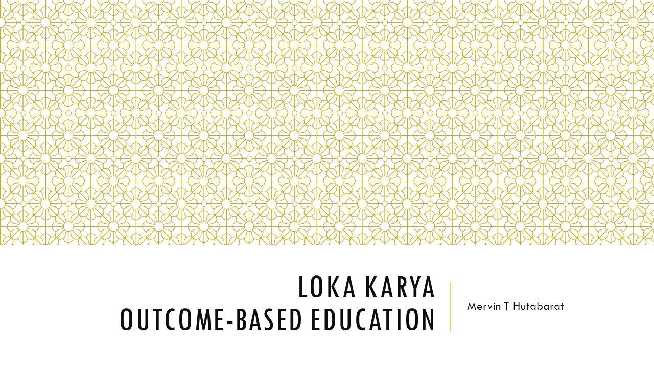 Loka Karya Outcome-based Education